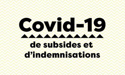 Covid-19, de subsides et d'indemnisations