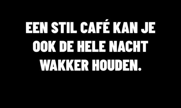"""Horecasector bundelt krachten in nationale campagne """"Een stil café kan je ook wakker houden"""" en bepleit een veilige heropening op 1 mei"""